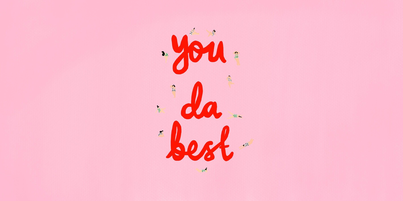 you da best